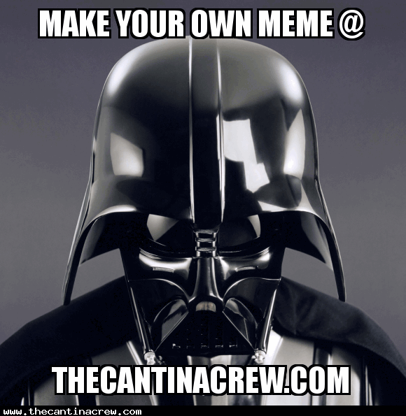 Darth Vader - Star Wars Meme Generator